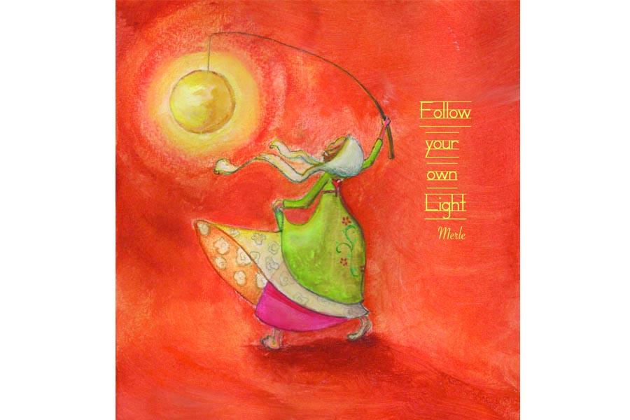 Follow your own light
